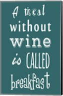 A Meal Without Wine - Teal Fine-Art Print