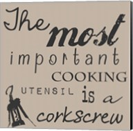 The Most Important Cooking Utensil is a Corkscrew Fine-Art Print