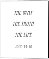 The Way, the Truth, the Life - John 14:16 Fine-Art Print
