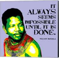 It Always Seems Impossible Until It Is Done - Nelson Mandela Fine-Art Print