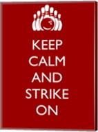 Keep Calm and Strike On Fine-Art Print