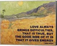 Love Brings -Van Gogh Quote Fine-Art Print