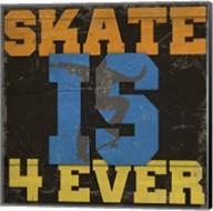 Skate Is 4 Ever Fine-Art Print