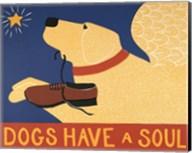 Dogs Have a Soul Fine-Art Print