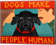 Dogs Make People Human Fine-Art Print