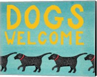 Dogs Welcome Fine-Art Print