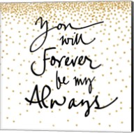 You Will Always Be My Forever Fine-Art Print