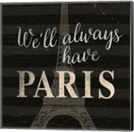 We'll always have ... Paris Fine-Art Print