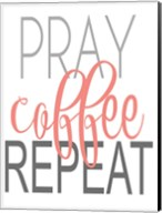 Pray, Coffee, Repeat Coral Fine-Art Print