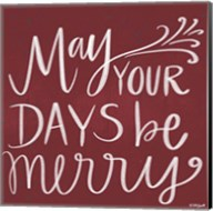 May Your Days Be Merry Fine-Art Print