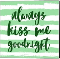 Always Kiss me Goodnight-Green Fine-Art Print