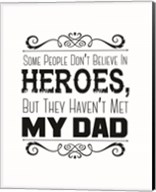 Some People Don't Believe in Heroes Dad White Fine-Art Print