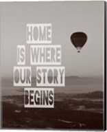 Home is Where Our Story Begins Hot Air Balloon Black and White Fine-Art Print
