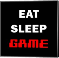 Eat Sleep Game - Black Fine-Art Print