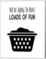 We're Going To Have Loads of Fun - White Fine-Art Print