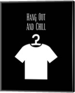 Hang Out And Chill - Black Fine-Art Print