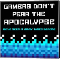 Gamers Don't Fear The Apocalypse  - Blue Fine-Art Print