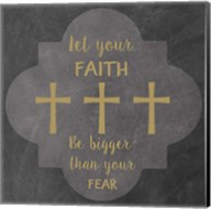 Faith Bigger Than Your Fear Fine-Art Print