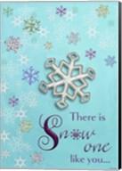 There Is Snowone Like You Fine-Art Print