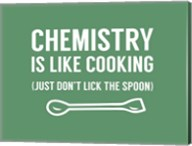 Chemistry Is Like Cooking - Green Fine-Art Print