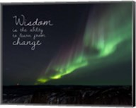 Wisdom Is The Ability To Learn From Change - Night Sky Aurora Fine-Art Print