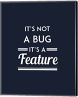 It's Not A Bug, It's A Feature - Blue Background Fine-Art Print