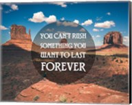 You Can't Rush Something You Want To Last Forever - Monument Valley Fine-Art Print