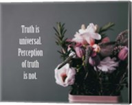 Truth Is Universal - Flowers on Gray Background Pink Tint Fine-Art Print