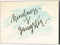 Kindness is Gangster Fine-Art Print