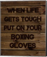 When Life Gets Tough Put On Your Boxing Gloves Fine-Art Print