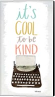 Cool to be Kind Fine-Art Print