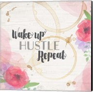 Wake Up, Hustle, Repeat Fine-Art Print