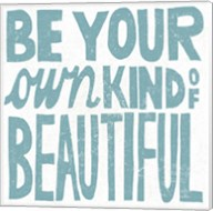 Be Your Own Kind of Beautiful Teal Fine-Art Print