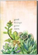 Good Things Grow Here Fine-Art Print