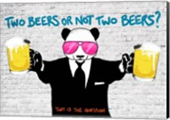 Two Beers or Not Two Beers Fine-Art Print