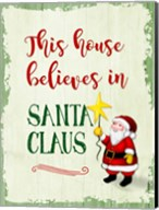 This House Believes In Santa Claus Fine-Art Print