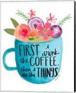 Coffee Then Things Fine-Art Print